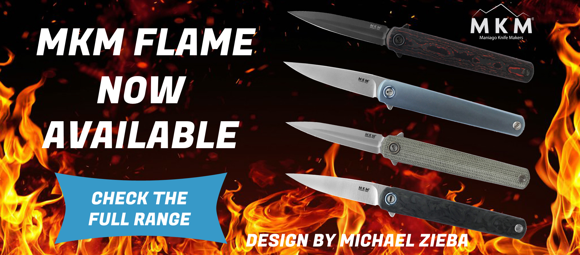 MKM FLAME NOW AVAILABLE